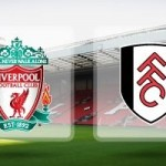 Premier League : Liverpool v Fulham – TEAM NEWS
