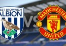 West Brom v Man Utd - TEAM NEWS