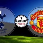 Tottenham Hotspur v Manchester United - PREVIEW