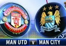Manchester United v Manchester City - TEAM NEWS